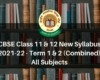 CBSE Class 11 & 12 New Syllabus 2021-22 - Term 1 & 2 (Combined) All Subjects
