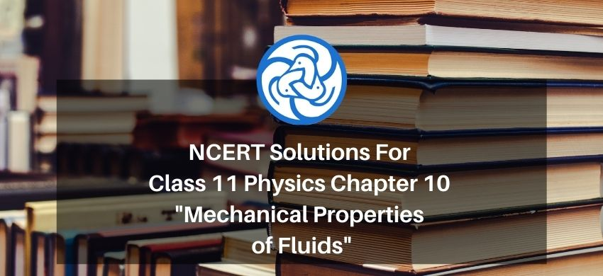 NCERT Solutions For Class 11 Physics Chapter 10