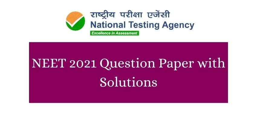 NEET 2021 Question Paper with Solutions